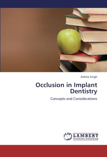 Occlusion in Implant Dentistry: Concepts and Considerations pdf