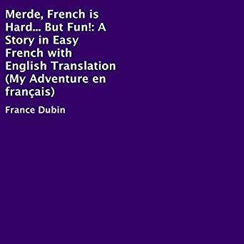 Merde French Is Hard But Fun A Story In Easy French