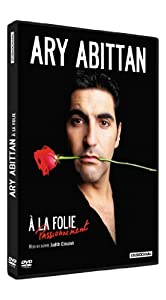 """Afficher """"Ary Abittan - À la folie"""""""