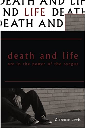 Death and Life Are in the Power of the Tongue: Clarence