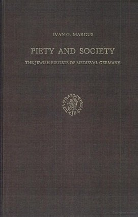 Itudes Sur Le Judaosme Midiival, Piety and Society: The Jewish Pietists of Medieval Germany (Handbuch Der Orientalistik. 2. Abt.: Indien. Erganzungsband)
