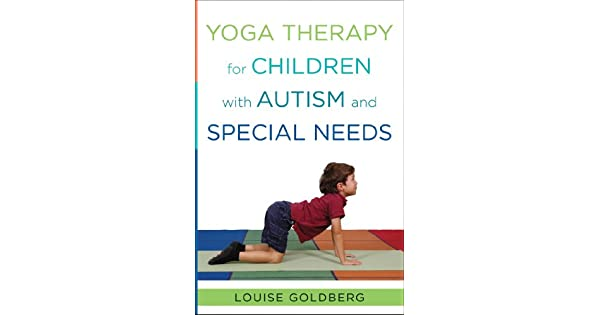Amazon.com: Yoga Therapy for Children with Autism and ...