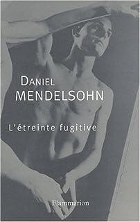 L'étreinte fugitive, Mendelsohn, Daniel