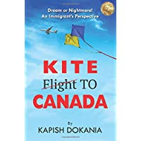 Kite to Canada:Dream or Nightmare! An Immigrant's Perspective