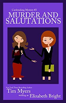 Murder and Salutations (Cardmaking Mysteries, No. 3) (The Cardmaking Mysteries) by [Myers, Tim, Bright, Elizabeth]