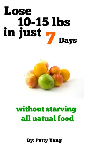 The 7-Day Diet Plan, Lose 10-15lbs. in a week (