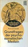 Grundfragen der psychosomatischen Medizin.