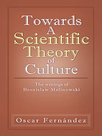 malinowski bronislaw a scientific theory of culture and other essays Science theory of culture and other essays malinowski, bronislaw a scientific theory of culture and other essays jan 20.