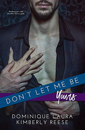 Don't Let Me Be Yours (English Edition)