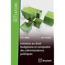 Initiation du droit budgétaire et comptable des administrations publiques (Initiations) (French Edition)
