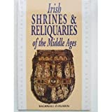 Irish Shrines and Reliquaries of the Middle Ages, Raghnall O'Floinn, 0946172404