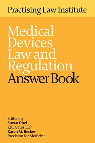 Medical Devices Law and Regulation Answer Book