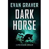 Dark Horse (A Ryan Weller Thriller Book 3)