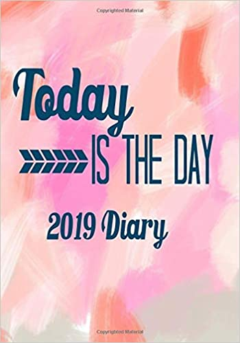 Amazon.com: Today Is The Day 2019 Diary: Personal Agenda And ...