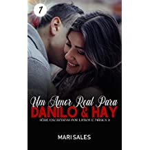 Um Amor Real Para Danilo & Hay (Encantadas por Livros e Música II Livro 1)