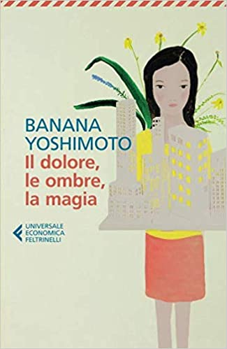 Banana Yoshimoto - Il Regno 2 -  Il dolore, le ombre, la magia (2014)