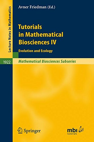 Tutorials in Mathematical Biosciences IV: Evolution and Ecology (Lecture Notes in Mathematics)