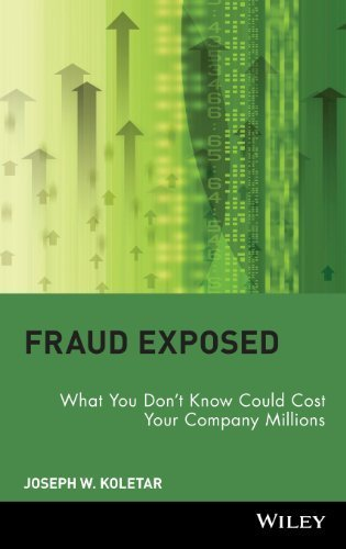 Fraud Exposed: What You Don't Know Could Cost Your Company Millions by Joseph W. Koletar (2003-02-28)