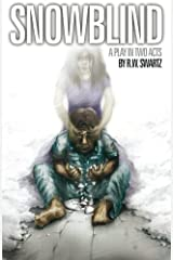 Snowblind: A Play in Two Acts Kindle Edition
