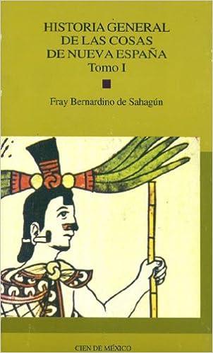 Historia general de las cosas de nueva España, tomo I: Amazon.es: Sahagun, Bernardino: Libros