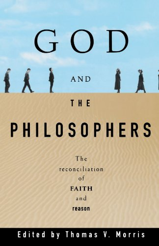 God and the Philosophers: The Reconciliation of Faith and Reason (Oxford Paperbacks)
