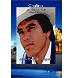 [ [ [ Chalino: A Chronicle Play of Fulgor and Death[ CHALINO: A CHRONICLE PLAY OF FULGOR AND DEATH ] By Camacho Segura, Julian ( Author )Nov-18-2009 Paperback