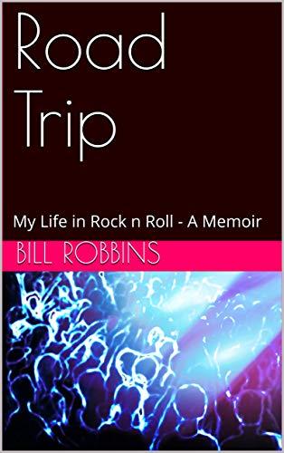 Road Trip Life Rock Memoir ebook