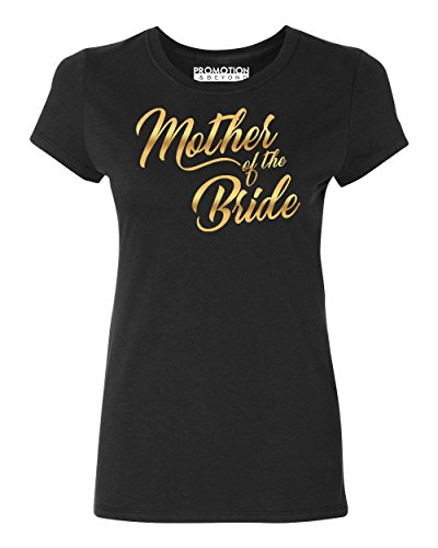 - Mother of The Bride (Gold) Wedding Women's T-Shirt, XL, Black