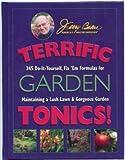 Terrific Garden Tonics!: 345 Do-It-Yourself, Fix em Formulas for Maintaining a Lush Lawn & Gorgeous Garden (Good Gardening Series)