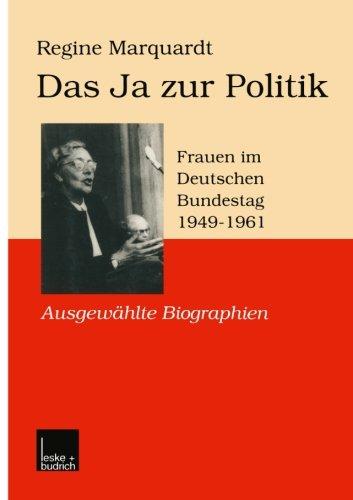 Das Ja zur Politik: Frauen im Deutschen Bundestag (1949–1961) Ausgewählte Biographien (German - Ja Deutschland