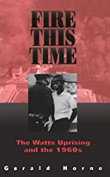 Fire This Time: The Watts Uprising And The 1960s