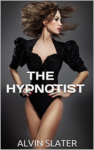 THE HYPNOTIST: A erotic suspense romance and drama mystery thriller