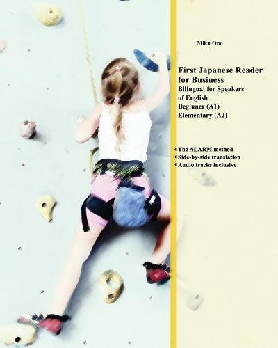 First Japanese Reader for Business: Bilingual for Speakers of English Beginner (A1) Elementary (A2) (Graded Japanese Readers) -