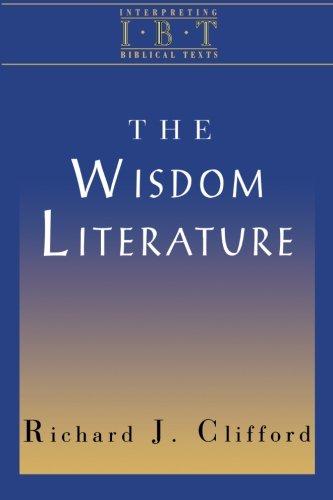 The Wisdom Literature: Interpreting Biblical Texts Series