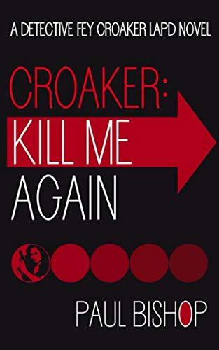 Croaker: Kill Me Again (Fey Croaker)