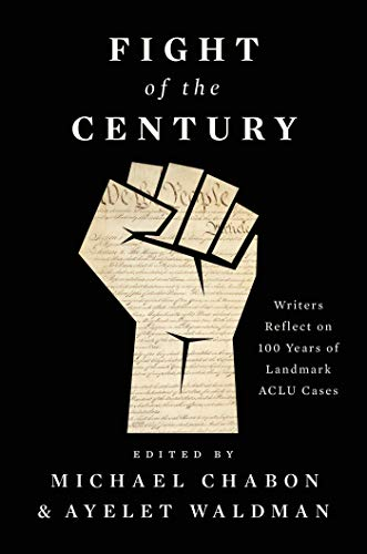 Book Cover: Fight of the Century: Writers Reflect on 100 Years of Landmark ACLU Cases
