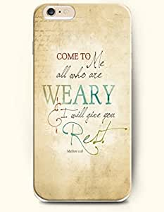 OOFIT Hard Phone Case for Apple iPhone 6 Plus ( iPhone 6 + )( 5.5 inches) - Come To Me All Who Are Weary I Will Give You Creit Matthew 11:28 - Bible Quotes