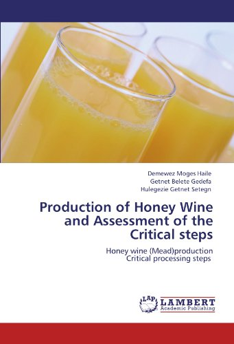 Mead Honey Wine - Production of Honey Wine and Assessment of the Critical steps: Honey wine (Mead)production Critical processing steps