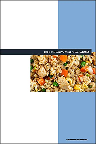 Easy Chicken Fried Rice Recipes Ebook The Ultimate Cookbook For