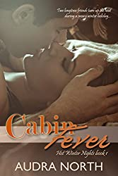 Cabin Fever (Hot Winter Nights Book 1)