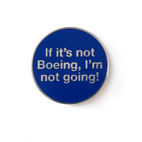 if-its-not-boeing-im-not-going-pin