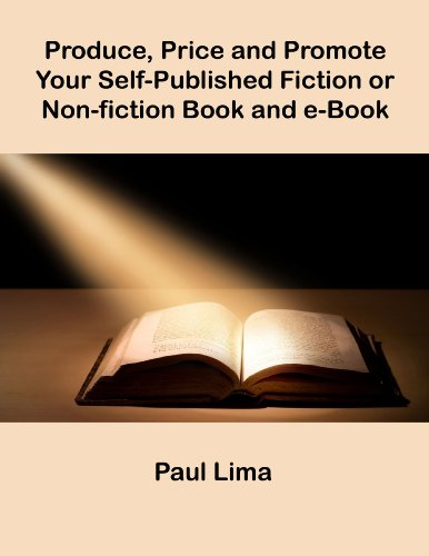 Produce, Price and Promote Your Self-Published Fiction or  Non-fiction Book and e-Book Pdf