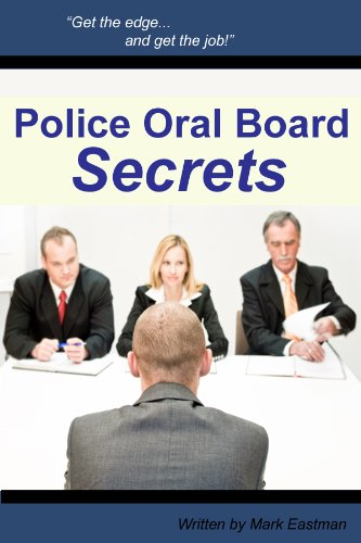 Police Oral Board Secrets: Tips on How to Become a Police Officer
