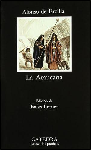 Book La Araucana (COLECCION LETRAS HISPANICAS) (Spanish Edition) by Ercilla (2006-01-01)