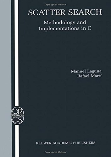 Scatter Search: Methodology and Implementations in C (Operations Research/Computer Science Interfaces Series) by Brand: Springer