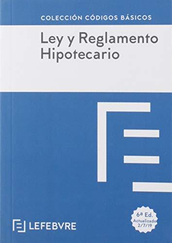 Ley y Reglamento Hipotecario 6ª EDC.: Código Básico (Códigos Básicos) por Lefebvre-El Derecho