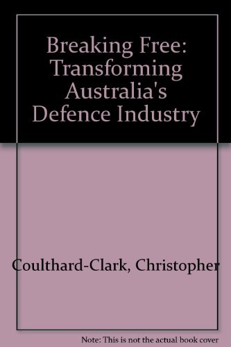 breaking-free-transforming-australias-defence-industry
