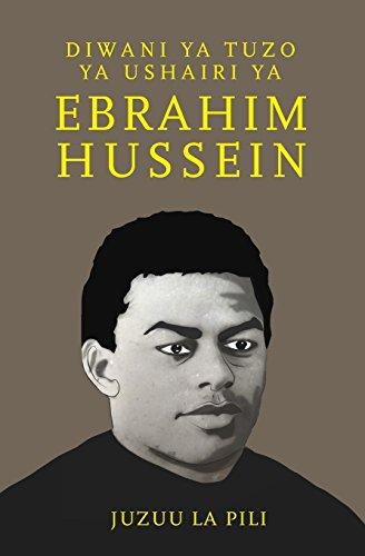 Diwani ya Tuzo ya Ushairi ya Ebrahim Hussein (Swahili Edition) by Mkuki Na Nyota Publishers