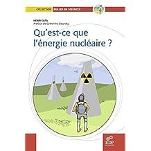 Qu'est ce que l'énergie nucléaire ? (Bulles de sciences) (French Edition)