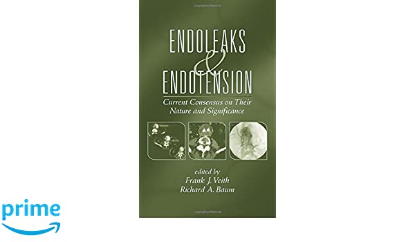 Endoleaks and Endotension: Current Consensus on Their Nature and Significance